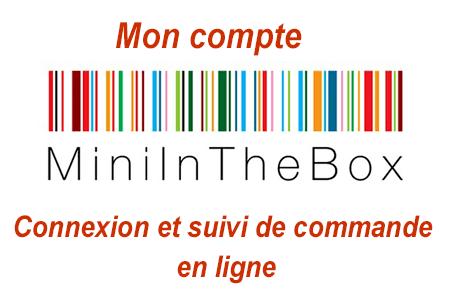 Connexion et suivi de commande Miniinthebox, rubrique mon compte