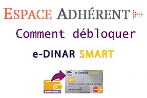 Comment débloquer une carte e-dinar ?